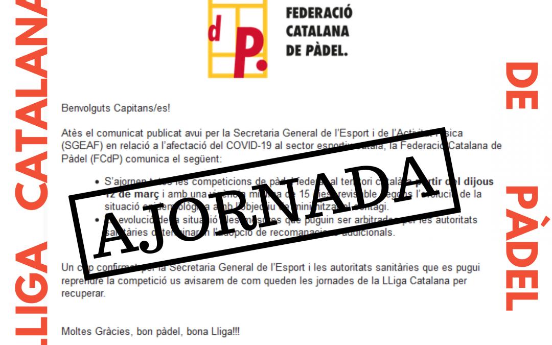 Lliga Catalana de Pàdel ajornada 15 dies